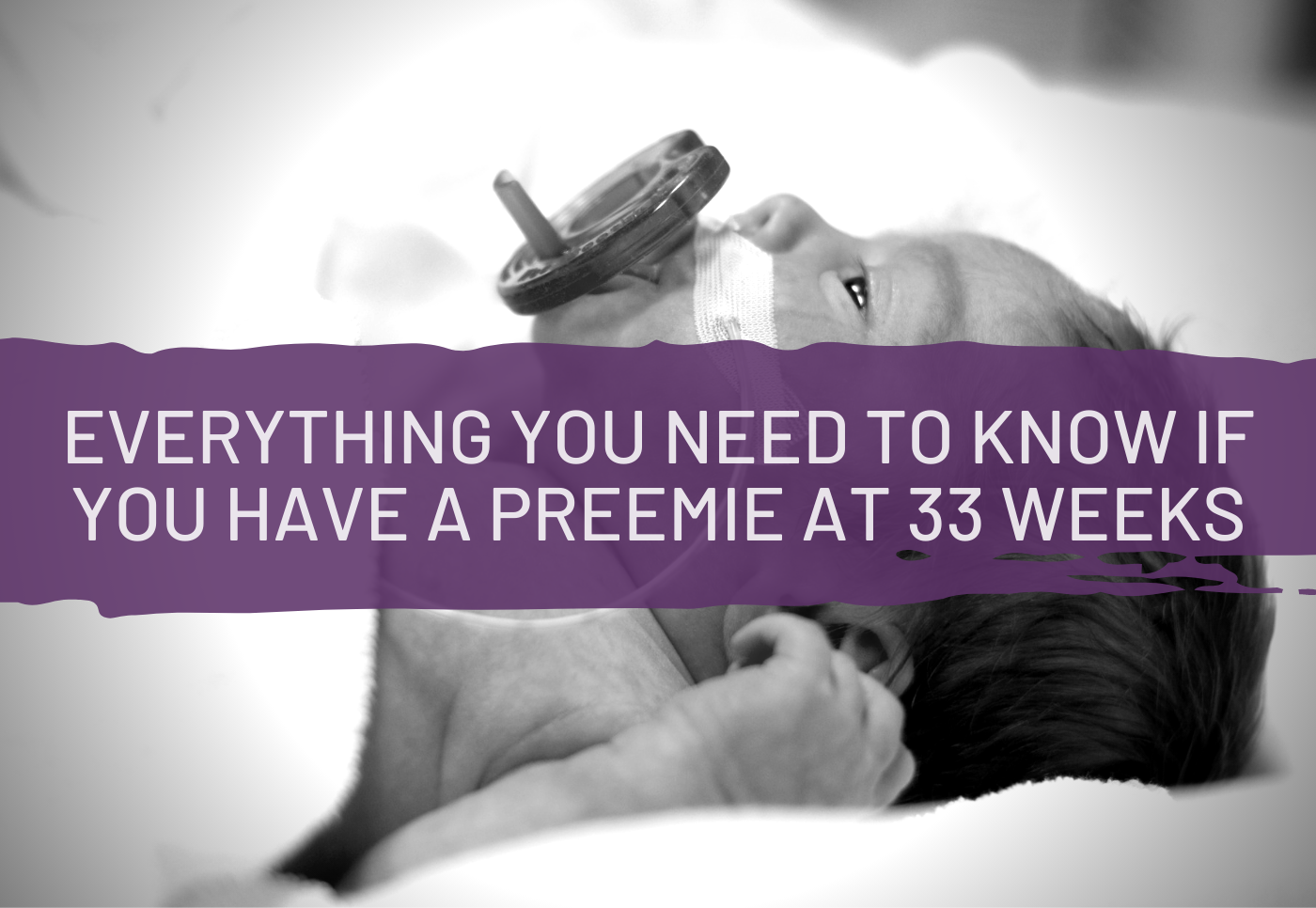 What To Expect When You Have a Preemie at 33 Weeks - I ...